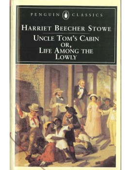 UNCLE TOM'S CABIN or LIFE AMONG THE LOWL