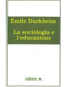 SOCIOLOGIA E L'EDUCAZIONE (LA)
