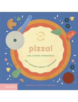 PIZZA! UNA RICETTA INTERATTIVA. EDIZ. A