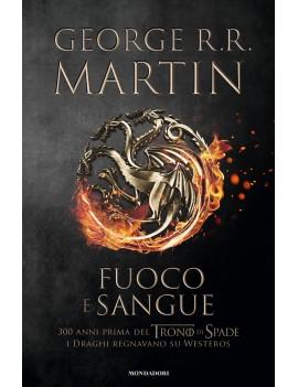 FUOCO E SANGUE. VOL. 1: DA AEGON I (IL C