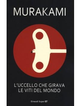 UCCELLO CHE GIRAVA LE VITI DEL MONDO (L'