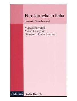 FARE FAMIGLIA IN ITALIA. UN SECOLO DI CA