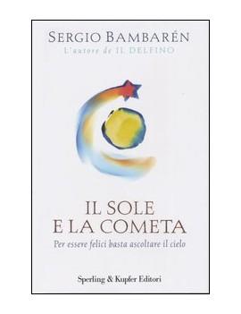SOLE E LA COMETA. PER ESSERE FELICI BAST
