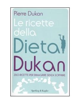 RICETTE DELLA DIETA DUKAN. 350 RICETTE P
