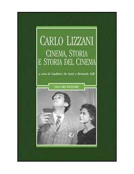 CARLO LIZZANI. CINEMA, STORIA E STORIA D