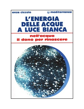 ENERGIA DELLE ACQUE A LUCE BIANCA. NELL'