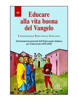 EDUCARE ALLA VITA BUONA DEL VANGELO. ORI