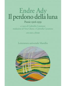 PERDONO DELLA LUNA. POESIE 1906-1919. TE