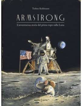 ARMSTRONG. L'AVVENTUROSA STORIA DEL PRIM
