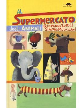 AL SUPERMERCATO DEGLI ANIMALI. EDIZ. A C