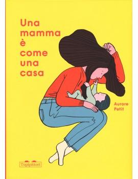 MAMMA È COME UNA CASA