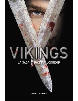 VIKINGS. LA SAGA DI RAGNAR LOTHBROK