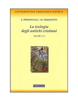 TEOLOGIA DEGLI ANTICHI CRISTIANI (SECOLI