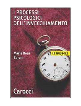 V.E. PROCESSI PSICOLOGICI DELL'INVECCHIA