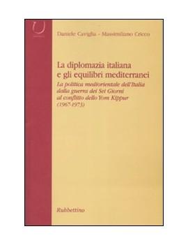 DIPLOMAZIA ITALIANA E GLI EQUILIBRI MEDI