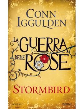 STORMBIRD. LA GUERRA DELLE ROSE. VOL. 1