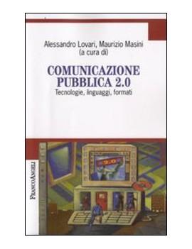 COMUNICAZIONE PUBBLICA 2.0. TECNOLOGIE,
