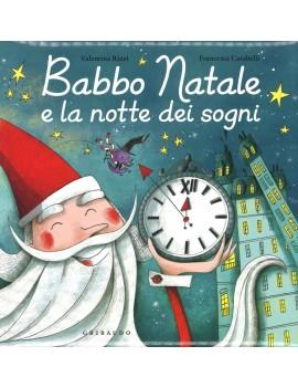 BABBO NATALE E LA NOTTE DEI SOGNI. EDIZ.