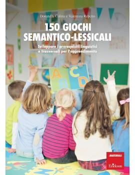 150 GIOCHI SEMANTICO-LESSICALI. SVILUPPA