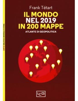 MONDO NEL 2019 IN 200 MAPPE. ATLANTE DI