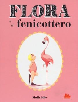 FLORA E IL FENICOTTERO. EDIZ. ILLUSTRATA