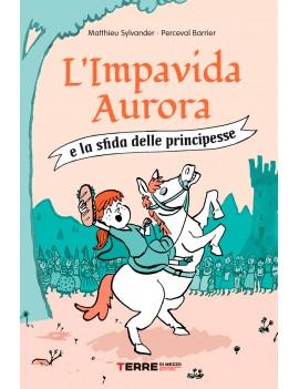 IMPAVIDA AURORA E LA SFIDA DELLE PRINCIP