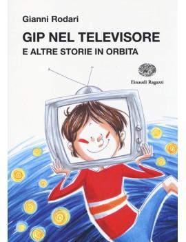 GIP NEL TELEVISORE E ALTRE STORIE IN ORB
