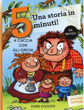 A CACCIA CON GLI ORCHI. UNA STORIA IN 5