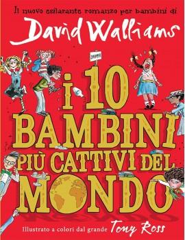10 BAMBINI PIU' CATTIVI DEL MONDO (I)