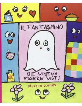 FANTASMINO CHE VOLEVA ESSERE VISTO (IL)