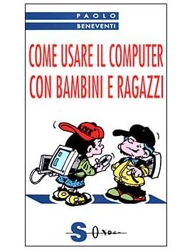 COME USARE IL COMPUTER CON BAMBINI E RAG