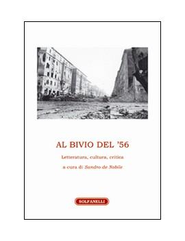 AL BIVIO DEL '56. LETTERATURA CULTURA CR