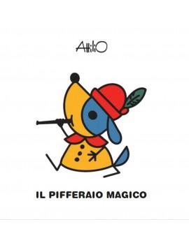 PIFFERAIO MAGICO. LE MINI FIABE DI ATTIL