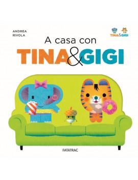 A CASA CON TINA & GIGI. EDIZ. A COLORI