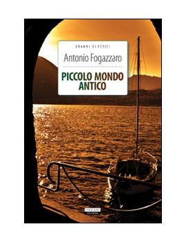 PICCOLO MONDO ANTICO. EDIZ. INTEGRALE