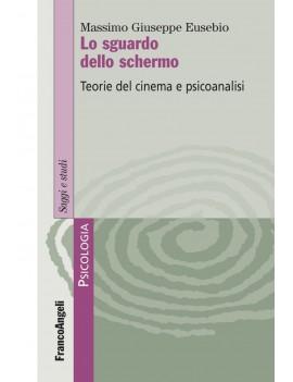 SGUARDO DELLO SCHERMO. TEORIE DEL CINEMA