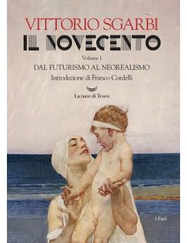 NOVECENTO (IL). VOL. 1: DAL FUTURISMO AL