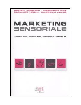 MARKETING SENSORIALE. 5 SENSI PER COMUNI