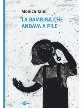 BAMBINA CHE ANDAVA A PILE (LA)