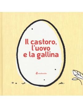 CASTORO L'UOVO E LA GALLINA. EDIZ. A COL
