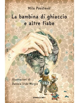 BAMBINA DI GHIACCIO E ALTRE FIABE (LA)