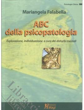 ABC DELLA PSICOPATOLOGIA. ESPLORAZIONE,